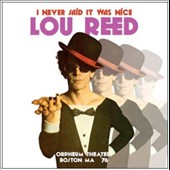 Lou Reed: I Never Said It Was Nice: Orpheum Theater, Boston 1976