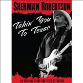 Sherman Robertson: Takin' You to Texas