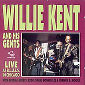 Willie Kent & His Gents: Live at B.L.U.E.S. in Chicago