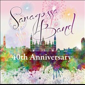 Saragossa Band: 40th Anniversary