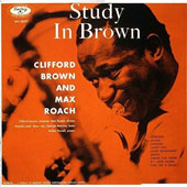 Clifford Brown (Jazz)/Clifford Brown/Max Roach Quintet (Jazz)/Max Roach: Study in Brown