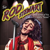 Rod Stewart: Sir Rod Stewart and Some of His Early