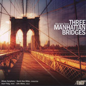 Michael Torke (b.1961): Three Manhattan Bridges / Joyce Yang, piano; Julie Albers, cello; Albany SO, Miller