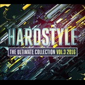 Various Artists: Hardstyle: The Ultimate Collection 2016, Vol. 3