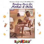 Happy Baby: Happy Baby Series: Bonding Music for Mother & Child