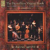 The Fitzwilliam Virginal Book / Charivari Agr&eacute;able