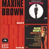 Maxine Brown: Spotlight on Maxine Brown/Greatest Hits