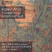 Aho: Chinese Songs, Symphony no 4 / Vahevaara, V&#228;nsk&#228;, et al