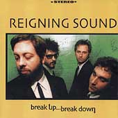 The Reigning Sound: Break Up Break Down