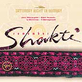 John McLaughlin/Shakti/Shankar Mahadevan: Saturday Night in Bombay: Remember Shakti