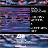 Johnny Griffin: Soul Groove