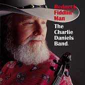 The Charlie Daniels Band: Redneck Fiddlin' Man