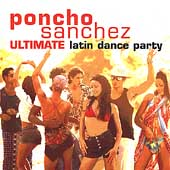 Poncho Sanchez: The Ultimate Latin Dance Party