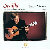 Sevilla - The Music of  Isaac Albéniz / Jason Vieaux