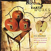 Bill Bruford/Bill Bruford's Earthworks: A Part, and Yet Apart
