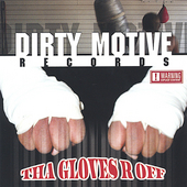 Dirty Motive Records: Tha Gloves R Off