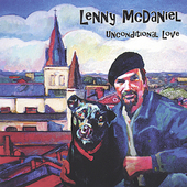 Lenny McDaniel: Unconditional Love *