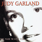 Judy Garland: You Made Me Love You: 20 Classics