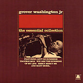 Grover Washington, Jr.: The Essential Collection