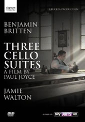 Benjamin Britten: Three Cello Suites, a film by Paul Joyce / Jamie Walton, cello [DVD]