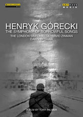 Henryk Gorecki: The Symphony of Songs, a film by Tony Palmer (documentary plus complete performance of the Symphony) / Dawn Upshaw, London Sinfonietta, David Zinman [DVD]