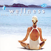 Various Artists: The World of Wellness Body Mind and Soul