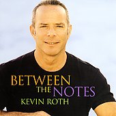 Kevin Roth: Between the Notes [Bonus DVD]