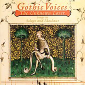 The Unknown Lover - Machaut, Solage / Gothic Voices