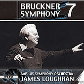 Bruckner: Symphony no 7 / James Loughran, Aarhus SO