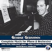 Gershwin: Complete Music for Piano & Orchestra / Brown, McDermott, Dallas SO