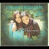 Mahsa and Marjan Vahdat: Songs from a Persian Garden [Digipak]