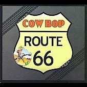 Cow Bop: Route 66 [Slimline] *