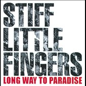 Stiff Little Fingers: Long Way to Paradise