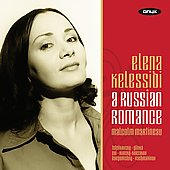 A Russian Romance - Tchaikovsky, Glinka, Cui, Rimsky-Korsakov, etc / Elena Kelessidi, Malcolm Martineau