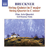 Bruckner: String Quintet in F major, String Quartet in C minor, etc / Fine Arts String Quartet, et al