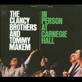 The Clancy Brothers: The Clancy Brothers & Tommy Makem: In Person at Carnegie Hall [Legacy] [Digipak]