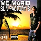 MC Mario: Sun Factory, Vol. 8 [PA]