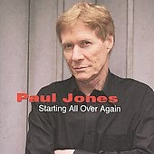 Paul Jones: Starting All Over Again *