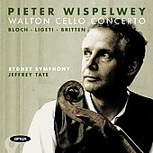 Walton: Cello Concerto, Passacaglia;  Bloch, Ligeti, Britten / Wispelwey, Tate, Sydney SO