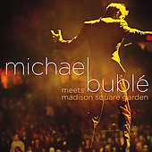 Michael Bublé: Michael Bublé Meets Madison Square Garden