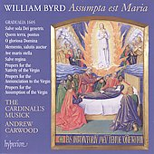 Byrd: Assumpta es Maria / Andrew Carwood, The Cardinall's Musick