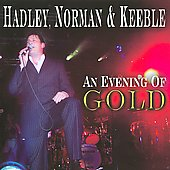 Hadley, Norman & Keeble: An Evening of Gold