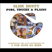 Slim Dusty: Pubs, Trucks and Plains
