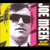 Joe Meek: The Lost Recordings