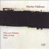 Morton Feldman: Piano and Orchestra; Palais de Mari; Piano