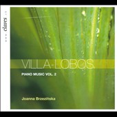 Heitor Villa-Lobos: Piano Music Vol. 2