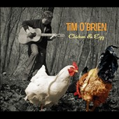 Tim O'Brien: Chicken & Egg [Digipak] *