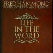 Fred Hammond: Life in the Word