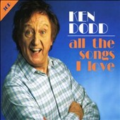 Ken Dodd: All the Songs I Love *