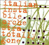 Italian Instabile Orchestra: Totally Gone [Digipak]